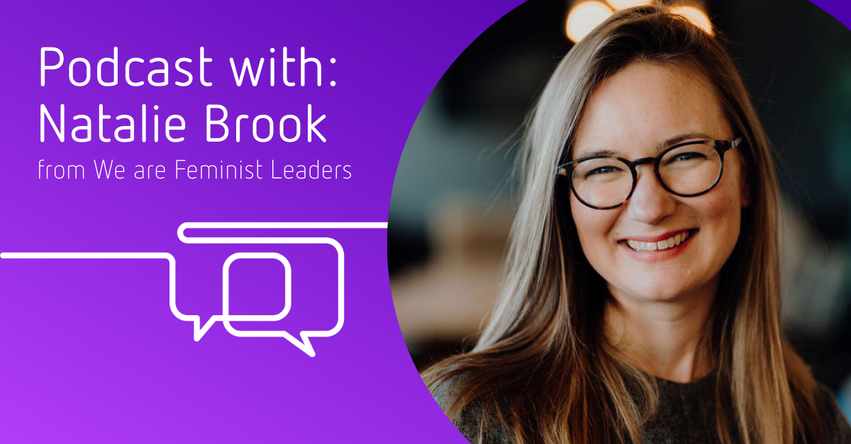 Natalie Brook - Co-Founder of We are Feminist Leaders